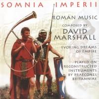 SOMNIA IMPERII - ROMAN MUSIC CD BY DAVID MARSHALL - ANCIENT MUSIC