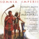 SOMNIA IMPERII - ROMAN MUSIC CD BY DAVID MARSHALL - ANCIENT MUSIC